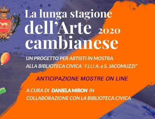 """""""La lunga stagione dell'Arte cambianese 2020"""" – Un progetto per artisti in mostra alla Biblioteca """"F.lli A.S. Jacomuzzi"""""""