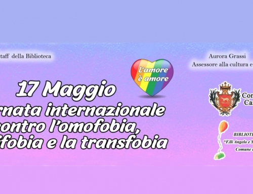 17 Maggio: Giornata contro l'omofobia, la bifobia e la transfobia